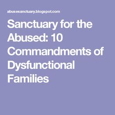 Sanctuary for the Abused: 10 Commandments of Dysfunctional Families