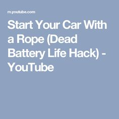 Start Your Car With a Rope (Dead Battery Life Hack) - YouTube