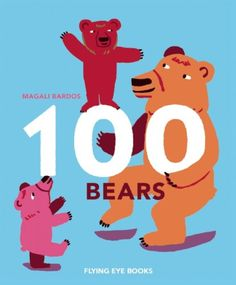 Purchased with profits from the Book Fair - 100 Bears by Magali Bardos Tidy Books, New Children's Books, Books To Read, Ya Books, Zine, Actes Sud Junior, Counting Books, Learn To Count, 100 Days Of School