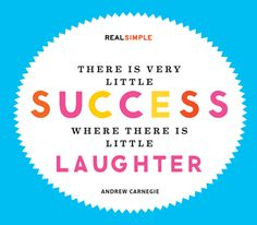"""""""There is very little success where there is little laughter."""" —Andrew Carnegie #quotes"""