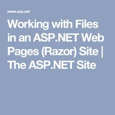 Working with Files in an ASP.NET Web Pages (Razor) Site | The ASP.NET Site