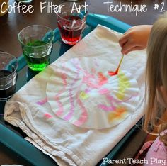 coffee filter art - use medicine dropper, cotton swab, or dip method:  great pictures and explanations from Parent Teach Play