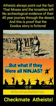 3 million Jewish Ninjas, and a million Jewish Ninja cattle... just as plausible as the rest of the Book. #SteveHardieMemes