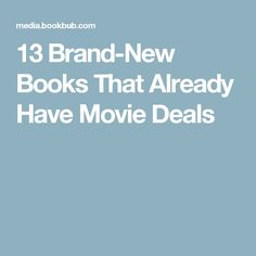 13 Brand-New Books That Already Have Movie Deals