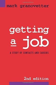 UCSD推荐的social computing书Getting a Job: A Study of Contacts and Careers by Mark Gr...
