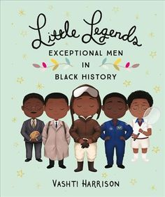 New York Times bestselling author-illustrator Vashti Harrison shines a bold, joyous light on black men through history in this board book edition of Little Legends: Exceptional Men in Black History. Black History Books, Black History Month, Men In Black, James Baldwin, Free Reading, Reading Lists, Book Lists, Book Authors, Reading Online