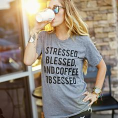 """Stressed, Blessed, and Coffee Obsessed"" Tri-Blend Tee – Be Still Clothing Company Fashion Mode, Look Fashion, Fashion Beauty, Autumn Fashion, Looks Chic, Looks Style, Style Me, Barbie Shirt, Shirt Desing"