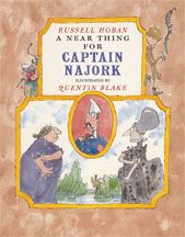 How Tom Beat Captain Najork and His Hired Sportsmen is fun, too.  Fabulous Quentin Blake illustrations.