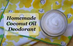 Homemade Coconut Oil Deodorant-- frugal and natural