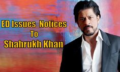 ED issues notices to Shahrukh khan. Shanrukh khan violated the guidelines of FEMA. ED issued summons on King khan. IPL team kolkatta Knight Riders owner SRK