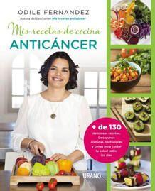 GENER-2015. Odile Fernández. Mis recetas de cocina anticáncer. 616 CAN https://www.youtube.com/watch?v=FnWSrLGRPiA