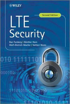 LTE Security: Second Edition (NSN/Nokia Series) by Dan Forsberg
