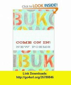 Come On In! (9780060577063) Charles Bukowski , ISBN-10: 0060577061  , ISBN-13: 978-0060577063 ,  , tutorials , pdf , ebook , torrent , downloads , rapidshare , filesonic , hotfile , megaupload , fileserve