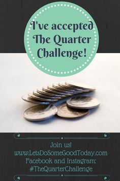 The Quarter Challenge - how 25 cents can change someone's day (LetsDoSomeGoodToday.com)