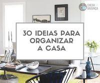 30 ideias para organizar a casa :http://blogchegadebagunca.com.br/30-ideias-para-organizar-a-casa/