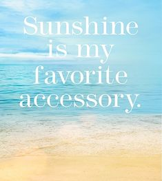 Summer Quotes : QUOTATION - Image : As the quote says - Description Sunshine is my favorite accessory. Great Quotes, Quotes To Live By, Me Quotes, Inspirational Quotes, Beach Quotes And Sayings, Funny Beach Quotes, Daily Quotes, Ocean Sayings, Nautical Sayings