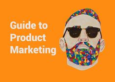 Comprehensive Product Marketing Guide for SaaS businesses https://blog.automizy.com/2016/10/product-marketing-guide/
