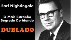 Earl Nightingale - O Mais Estranho Segredo Do Mundo - Dublado