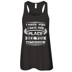 2c7a336b I Hate You This Place See You Tomorrow Gym Lifting Shirt & Tank Top. Powerlifting  ShirtsWeightlifting ShirtsPassion PartiesOrganic Cotton T ShirtsFitness ...