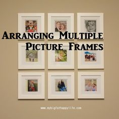 Arranging Multiple Picture Frames on the Wall | mybigfathappylife.com