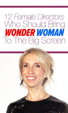 Here are 12 female directors who should bring Wonder Woman to the big screen.