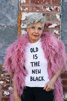 (saline) T-shirt inspired by this brilliant quote by Linda Rodin T-shirts are available in both Old Is The New Black and Old Is The New Gold Styles Aging never goes out of style, but the fashion world is definitely having a senior moment.This season's It Girls areall over the age of 60! We are thrilled to see so may brilliant, powerful, and gorgeous older women in... Read More