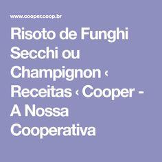 Risoto de Funghi Secchi ou Champignon ‹ Receitas ‹ Cooper - A Nossa Cooperativa