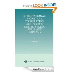 International Monetary Cooperation Among the United States, Japan, and Germany by Keisuke Iida. $95.04. 128 pages. Author: Keisuke Iida. Publisher: Springer; 1999 edition (March 31, 1999)