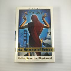 The Mistress of Spices by Chitra Banerjee Divakaruni (1st/1st, SIGNED)