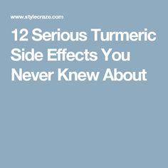 12 Serious Turmeric Side Effects You Never Knew About
