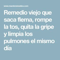 Remedio viejo que saca flema, rompe la tos, quita la gripe y limpia los pulmones el mismo día Herbal Remedies, Home Remedies, Natural Remedies, I Feel Good, Good To Know, Fitness Diet, Health Fitness, Liver Detox, Health And Beauty Tips