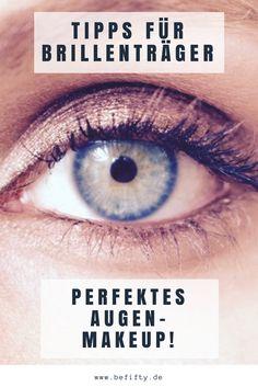 Augen-Makeup für Brillenträgerinnen! Ob kurz- oder weitsichtig, hier gibt es Tipps und Tricks um Augen richtig zu schminken mit Brille!