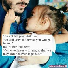 Advice for parents: Avoid negative connotations with Islam. Foster positive feelings in children Hadith Quotes, Muslim Quotes, Religious Quotes, Quran Quotes, Allah Quotes, Hindi Quotes, Beautiful Islamic Quotes, Islamic Inspirational Quotes, Islamic Qoutes
