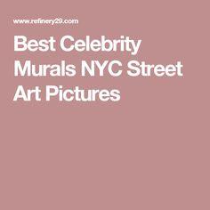 Best Celebrity Murals NYC Street Art Pictures