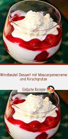 Windbeutel Dessert mit Mascarponecreme und Kirschgrütze – Einfache Rezepte