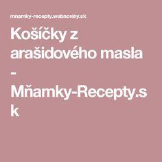 Košíčky z arašidového masla - Mňamky-Recepty.sk