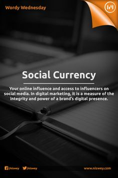 Social Currency: Your online influence and access to influencers on social media. In digital marketing, it is a measure of the integrity and power of a brand's digital presence.  #SocialMedia #DigitalMarketing #Brand #WordyWednesday