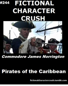 #244 - Commodore James Norrington lol I used to but I thought no one else would, so finding this was a surprise ha