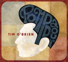 Tim O'Brien - Pompadour