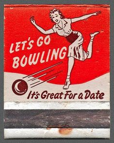 Let's Go Bowling - It's great for a Date!