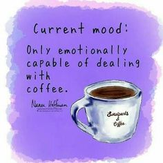 Current Mood... #CoffeeHumor #CoffeeMotivation