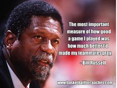 Bill Russell said it well: excellent playing inspires others to play well too. Basketball Quotes, Basketball Coach, Basketball Legends, Celtics Basketball, Basketball Leagues, Communication Quotes, Leadership Quotes, Education Quotes, Team Slogans