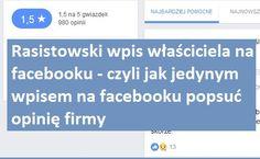 Historia jednego wpisu na facebooku i jego konsekwencji. https://www.marketsmart.pl/rasistowski-wpis-facebooku-popsul-opinie-firmy/