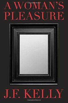 A Woman's Pleasure by J. F. Kelly http://www.amazon.com/dp/1499232268/ref=cm_sw_r_pi_dp_f7Jyub1G1524V