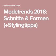 Modetrends 2018: Schnitte & Formen (+Stylingtipps)