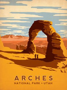 Arches National Park, Utah--love this one.  I wonder whether there are reproductions of this poster?