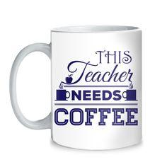 Teacher - Needs Coffee