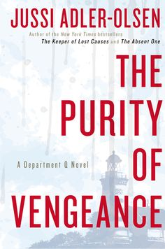THE PURITY OF VENGEANCE by Jussi Adler-Olsen -- Jussi Adler-Olsen's Department Q series, with more than fourteen million copies sold worldwide, continues with the most chilling cold case yet.