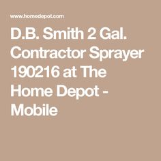 D.B. Smith 2 Gal. Contractor Sprayer 190216 at The Home Depot - Mobile