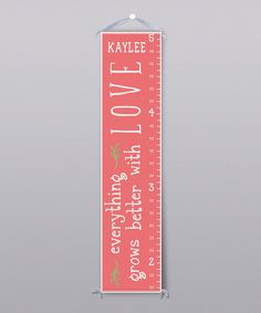 Look at this Pink 'Everything Grows Better' Personalized Growth Chart on #zulily today!